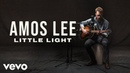 Amos Lee Little Light Official Performance Vevo