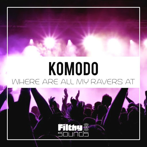 Komodo альбом Where Are All My Ravers At