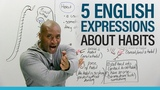 English Expressions Talking about good and bad habits