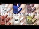 KL POLISH WINTER REIGN | WINTER 2018 | SWATCHES REVIEW AND COMPARISONS!