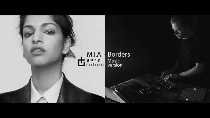 M.I.A.- Borders (Gary Taboo Music Version ) Episode