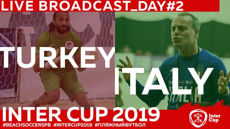 TURKEY - ITALY | DAY 2 | 1745 INTERCUP2019