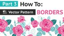 LIVE Tutorial Part 3 How to Create Floral Vector Repeat Pattern Borders in Adobe Illustrator CC
