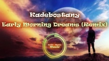C-R Music Kadebostany - Early Morning Dreams (Remix)