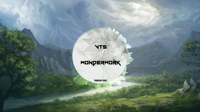 [Progressive Trance] VTS - WONDERWORK (Extended Mix)