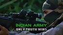 Indian army - Only truth wins | Military tribute 2019