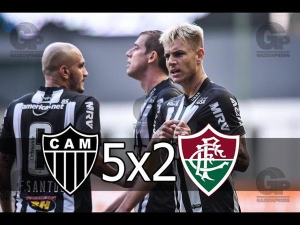 Atlético MG 5 x 2 Fluminense - Melhores Momentos e Gols - Brasileirão 10/06/18