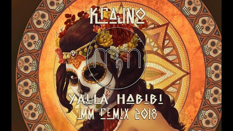 KRAJNO - YALLA HABIBI (MM OFFICIAL REMIX 2018)