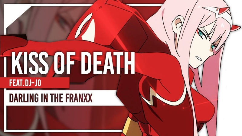 DARLING in the FRANXX FULL OPENING - Kiss of Death English ver. - dj-jo feat. Lollia