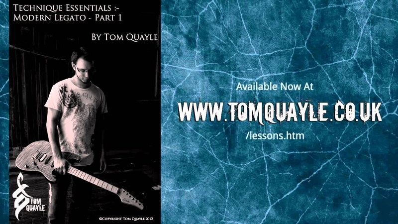 NEW LESSON Technique Essentials - Modern Legato Available Now - www.tomquayle.co.uklessons.html