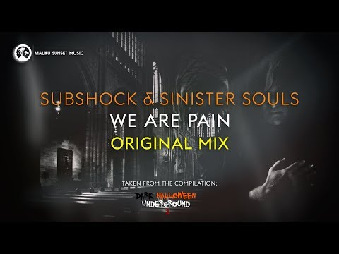 Subshock Sinister Souls - We Are Pain (Original Mix) [Taken from 'Dark Halloween Underground 2']