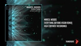 Marcel Woods - Everything (Beyond Vision Extended Remix) High Contrast Recordings