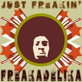 Freakadelika альбом Just Freakin'