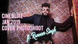 Cine Blitz Jan 2019 Cover Photoshoot ft. Ranveer Singh Behind the Scenes #CineBlitzIsBack