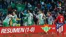 Resumen de Real Betis vs Atlético de Madrid (1-0)