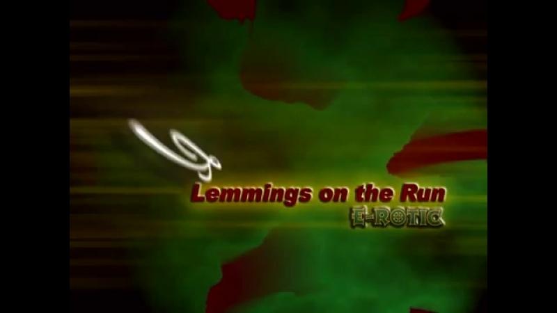 Lemmings on The Run - E-ROTIC.mp4