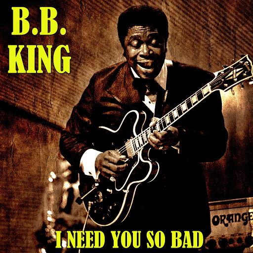 B.B. King альбом I Need You So Bad