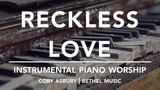 RECKLESS LOVE - Piano for Prayer, Reflection, and Worship Cory Asbury Bethel Music