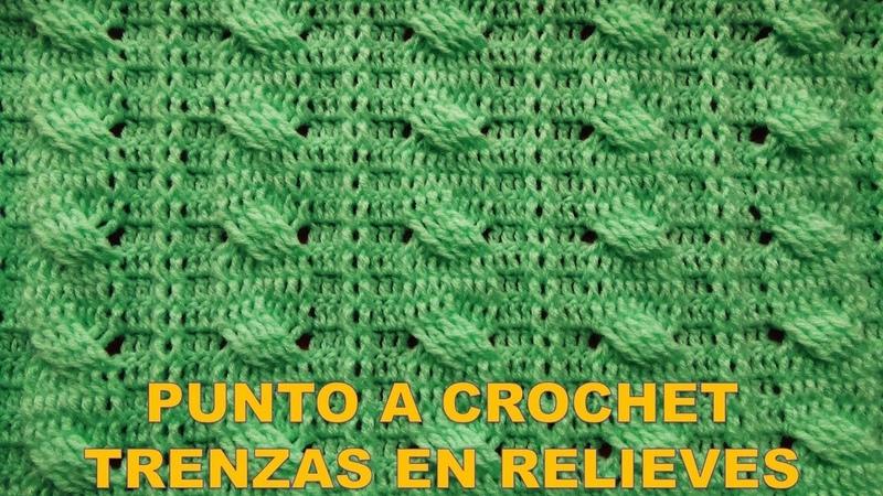 Punto a crochet TRENZAS EN RELIEVES para suéteres y chalecos paso a paso