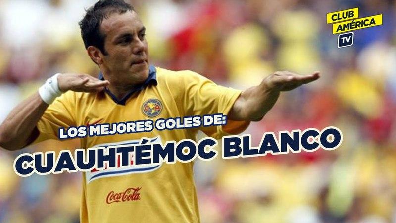 Mexico- Los mejores goles de Cuauhtémoc Blanco