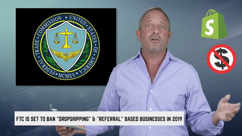 Why The FTC Is Banning Dropshipping Affiliate Marketing/MLM in 2019