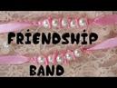 D.i.y handmade friendship band/bracelet for friendship day 2017