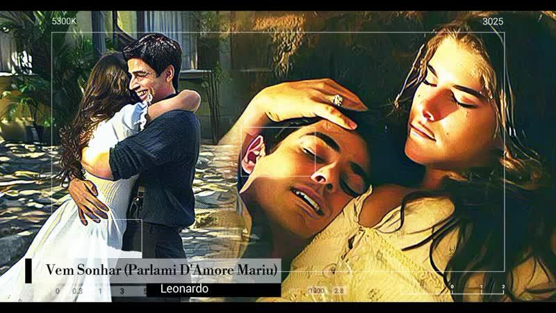 Leonardo - Vem Sonhar (Parlami DAmore Mariu) (тема Тони и Марии)