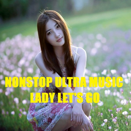 Chen Yi альбом Nonstop Ultra Music - Lady Let's Go