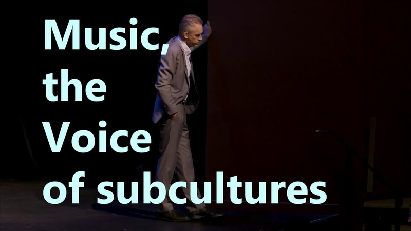 Music, the Voice of subcultures - Jordan Peterson, Howard Bloom