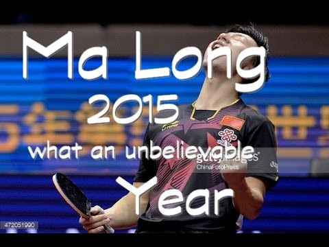 MA LONG - 2015 : WHAT AN UNBELIEVABLE YEAR