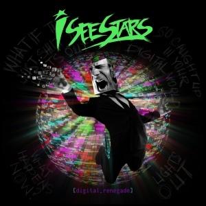 I See Stars - Digital Renegade
