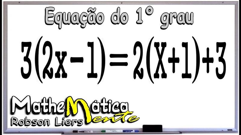 EQUAÇÃO DO PRIMEIRO GRAU - EXERCÍCIO 2 - Prof Robson Liers