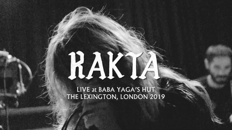 RAKTA - Live at Baba Yagas Hut, Lexington London 2019