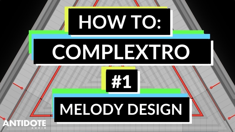 COMPLEXTRO in ABLETON: Pt.1 - Melody/Chord Progression