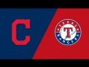 AL / 20.07.18 / CLE Indians @ TEX Rangers 1/3