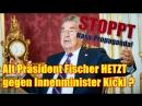 Heinz Fischer Ex Präsident HETZT gegen Innenminister Kickl