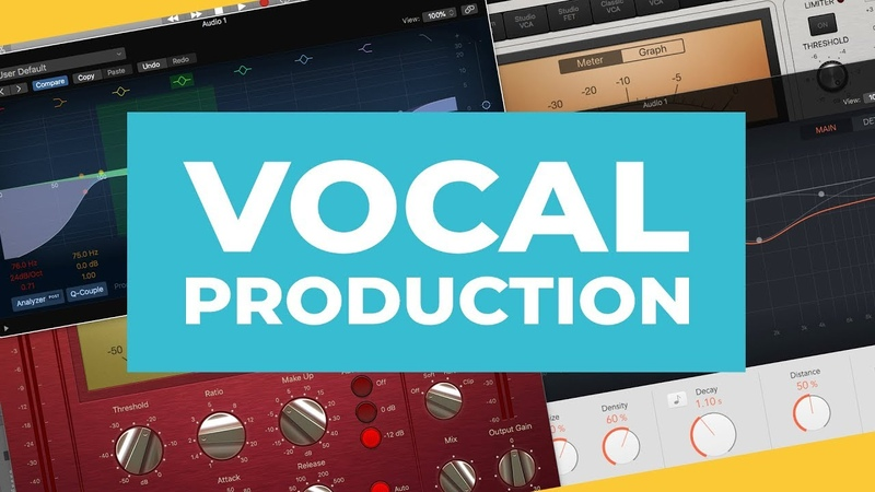 Vocal Production in Logic Pro X