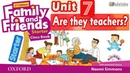 FAMILY AND FRIENDS STARTER: UNIT 7 - ARE THEY TEACHERS