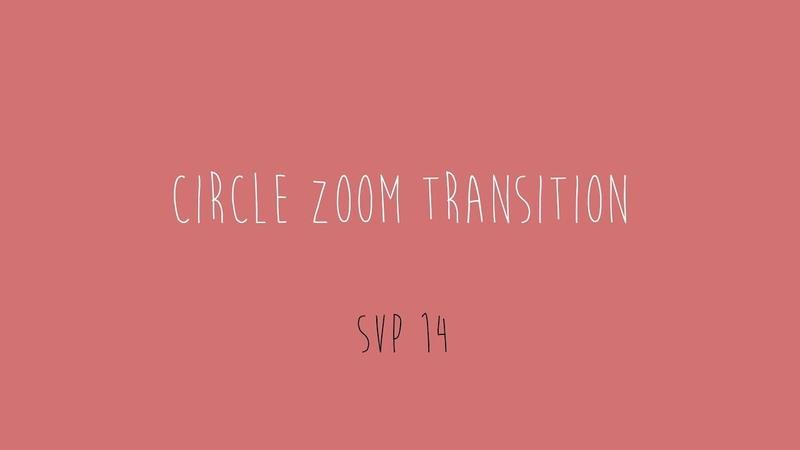 Circle zoom transition   svp 14