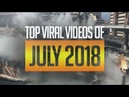 Top Viral Videos July 2018 - Funny Video Compilation