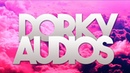 THE BEST DORKY EDIT AUDIOS