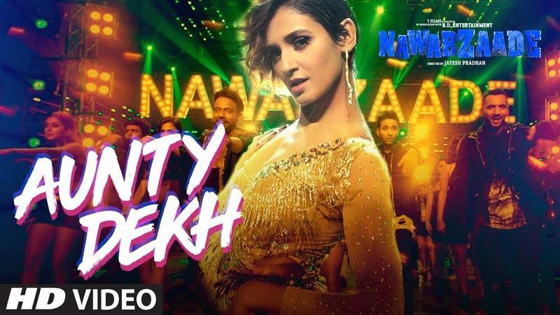 Aunty Dekh Video Song NAWABZAADE Raghav Punit Isha Dharmesh Shakti Gurinder Sukriti Ikka