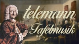 Telemann Complete Tafelmusik