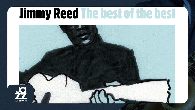 Jimmy Reed - You Dont Have to Go