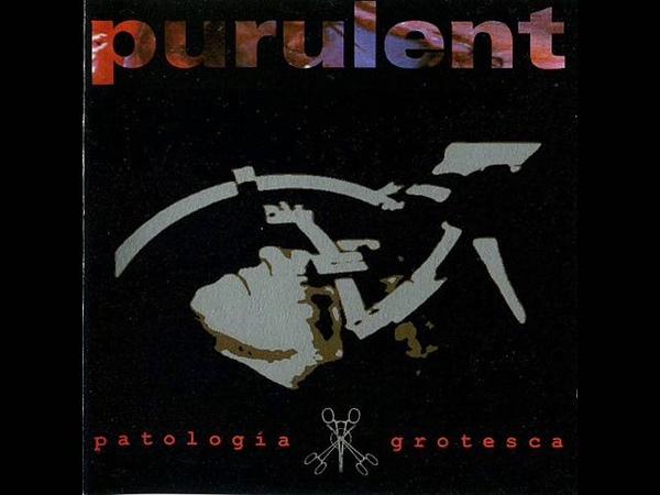 Purulent 1996 Patología Grotesca Album completo