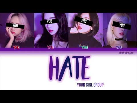 YOUR GIRL GROUP - Hate Lyrics [4 Members ver.] (ORIGINAL 4Minute) | Color Coded [HAN/ROM/ENG]