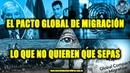 EL PACTO GLOBAL DE MIGRACIÓN, LO QUE NO QUIEREN QUE SEPAS
