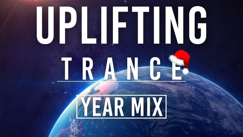 ♫ Uplifting Trance ★ YEAR MIX 2018 ★ | Best of 2018 ♫