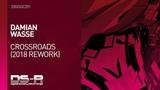Damian Wasse - Crossroads (2018 Rework) 16.11.18
