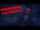 (FNAF SFM) Withered Bonnie Voice ANIMATED By David Near!